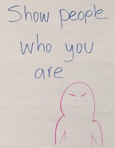 show people who you are