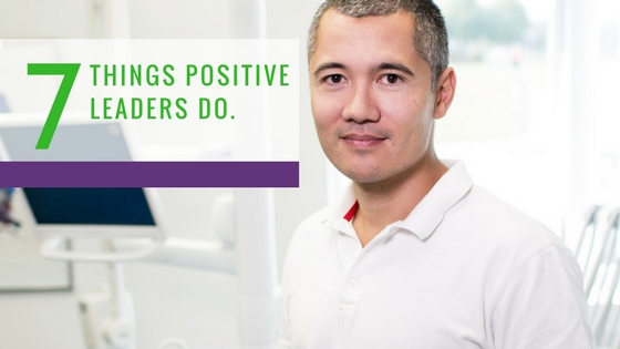 7 things positive leaders do.