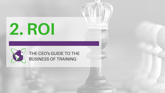CEO's Guide to Training. 2: Return on Investment.