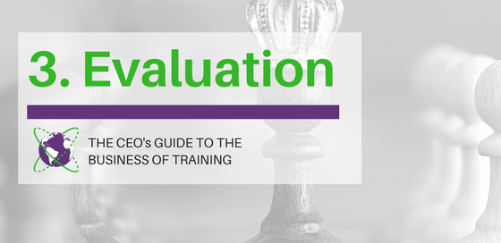 Evaluation is Number 3 in the CEO's Guide to the Business of Training Series.