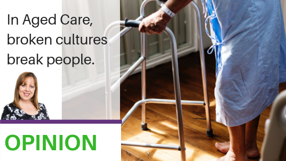 """In Aged Care, broken cultures break people"" title image"